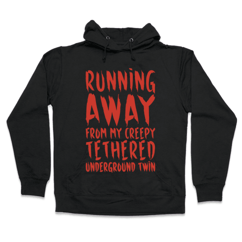 Running Away From My Creepy Tethered Underground Twin White Print Hooded Sweatshirt