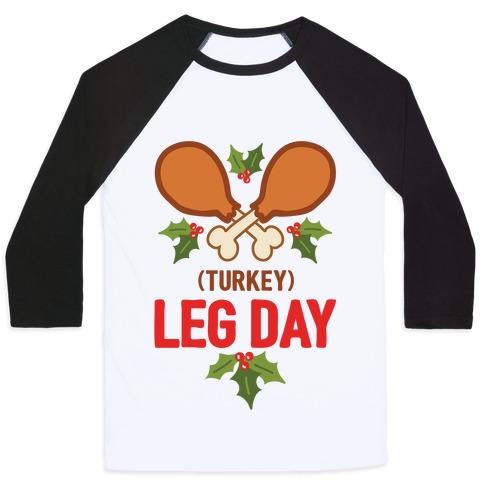 (Turkey) Leg Day Baseball Tee