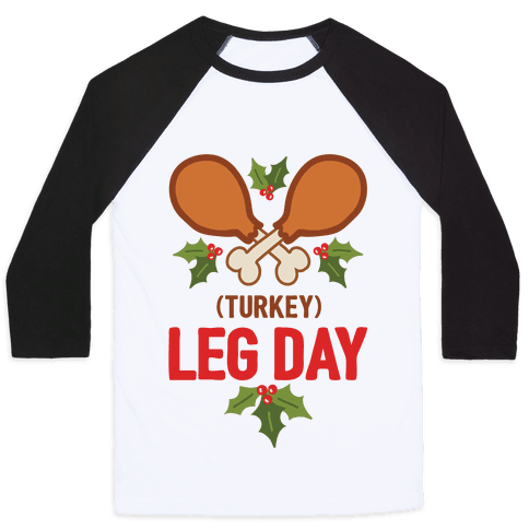 (Turkey) Leg Day Baseball Tee