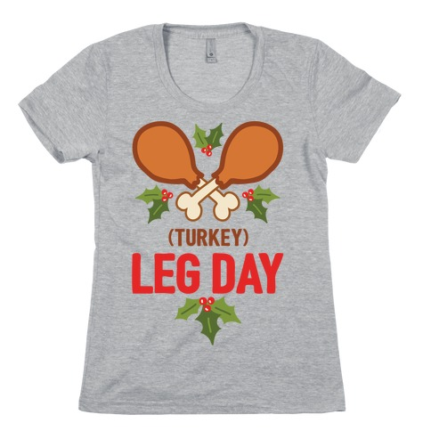 (Turkey) Leg Day Womens T-Shirt