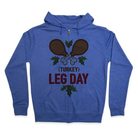 (Turkey) Leg Day Zip Hoodie