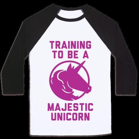 Training to Be A Majestic Unicorn Baseball Tee
