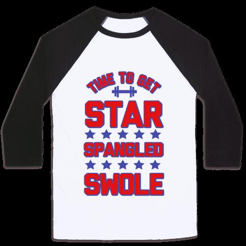 Star Spangled Swole Baseball Tee