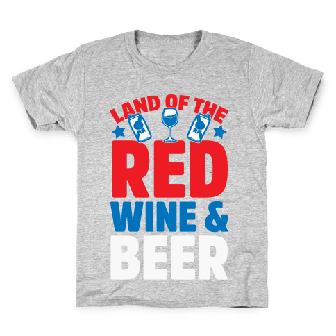 Land Of The Red Wine & Beer Kids T-Shirt