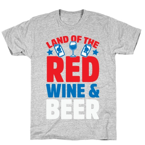Land Of The Red Wine & Beer T-Shirt