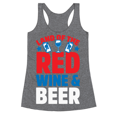 Land Of The Red Wine & Beer Racerback Tank Top