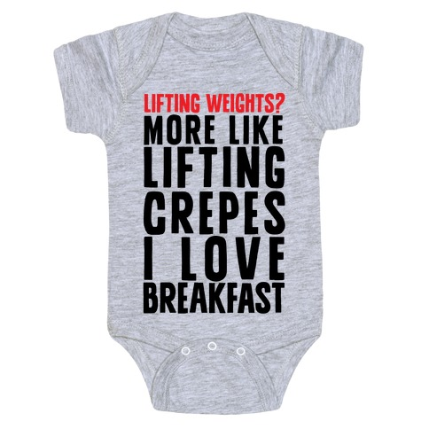 Lifting Weights? More Like Lifting Crepes Baby Onesy