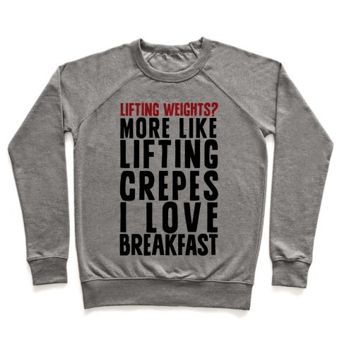 Lifting Weights? More Like Lifting Crepes Pullover