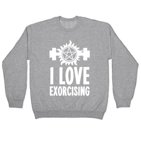 I Love Exorcising Pullover