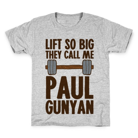 Lift So Big They Call Me Paul Gunyan Kids T-Shirt