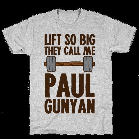 Lift So Big They Call Me Paul Gunyan Mens T-Shirt