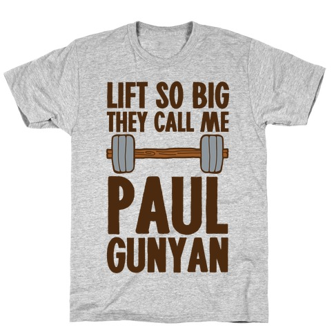 Lift So Big They Call Me Paul Gunyan T-Shirt