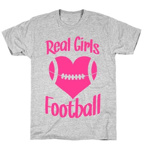 Real Girls Love Football T-Shirt