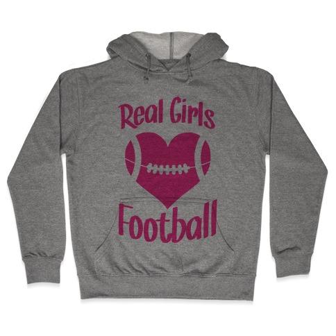 Real Girls Love Football Hooded Sweatshirt