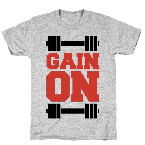 Gain On T-Shirt