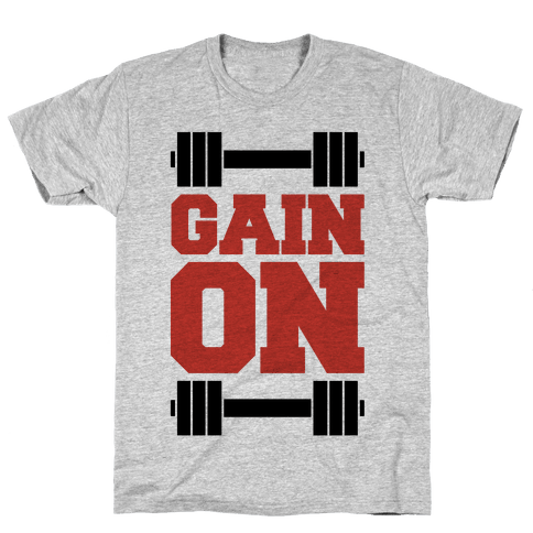 Gain On Mens T-Shirt