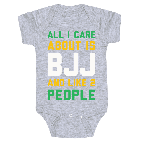 All I Care About Is BJJ And Like 2 People Baby Onesy