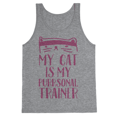 My Cat Is My Personal Trainer Tank Top