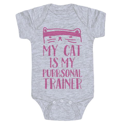 My Cat Is My Personal Trainer Baby Onesy