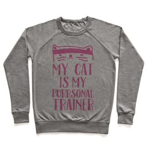 My Cat Is My Personal Trainer Pullover