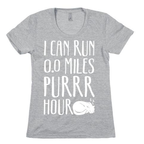 I Can Run 0.0 Miles Purr Hour Womens T-Shirt