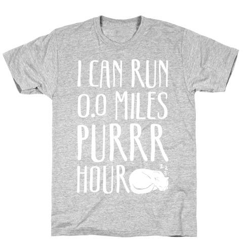 I Can Run 0.0 Miles Purr Hour T-Shirt
