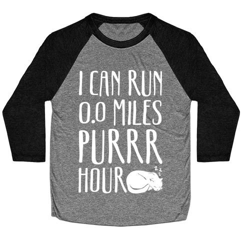 I Can Run 0.0 Miles Purr Hour Baseball Tee