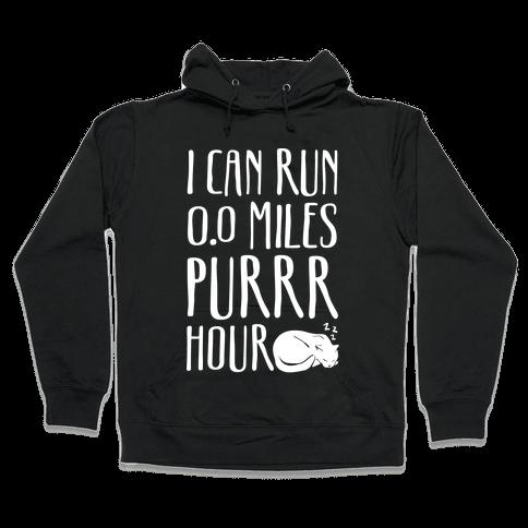 I Can Run 0.0 Miles Purr Hour Hooded Sweatshirt