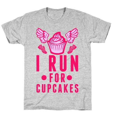 I Run (For Cupcakes) T-Shirt