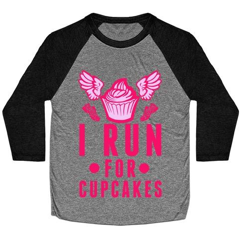 I Run (For Cupcakes) Baseball Tee