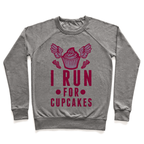I Run (For Cupcakes) Pullover