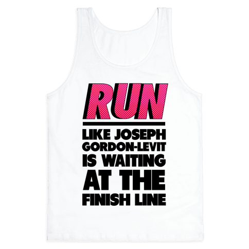 Run Like Joseph Gordon-Levitt is Waiting