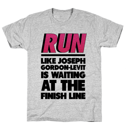 Run Like Joseph Gordon-Levitt is Waiting Mens T-Shirt