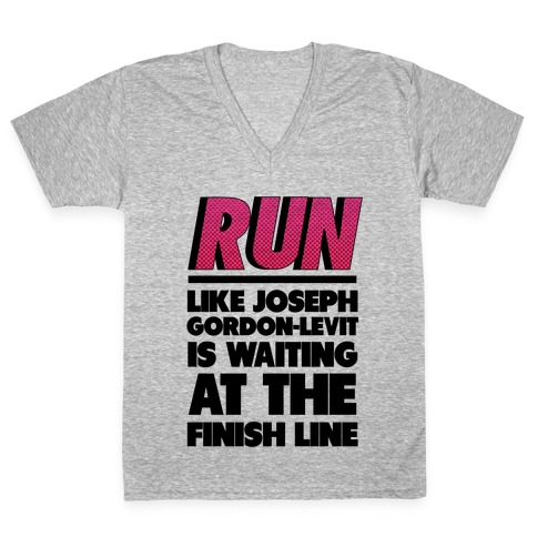 Run Like Joseph Gordon-Levitt is Waiting V-Neck Tee Shirt