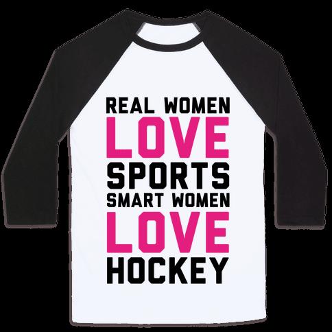 Real Women Love Sports Smart Women Love Hockey Baseball Tee