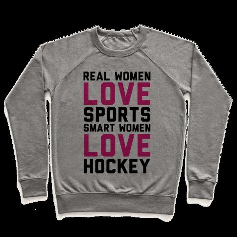 Real Women Love Sports Smart Women Love Hockey Pullover