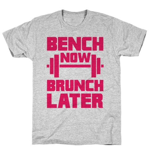 Bench Now, Brunch Later T-Shirt