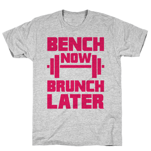 Bench Now, Brunch Later Mens T-Shirt