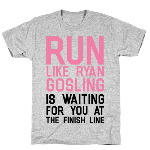 Run For Gosling T-Shirt