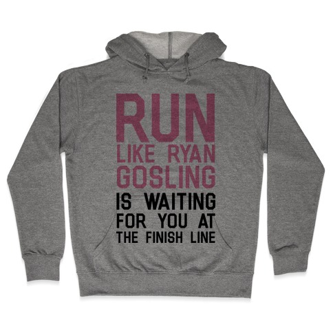 Run For Gosling Hooded Sweatshirt