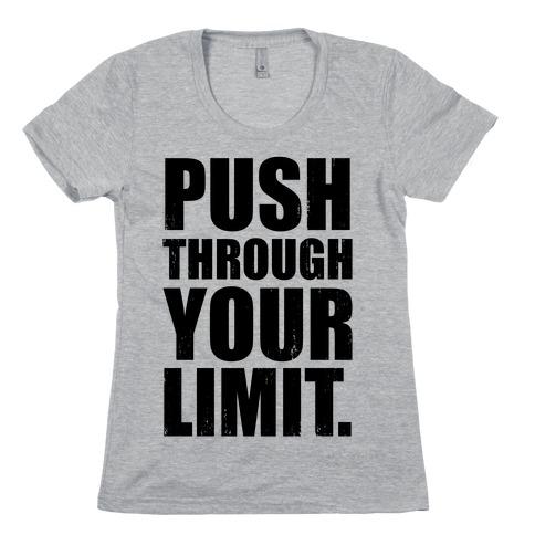 Push Through Your Limit (Tank) Womens T-Shirt