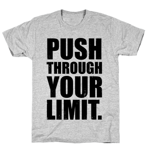 Push Through Your Limit (Tank) Mens T-Shirt