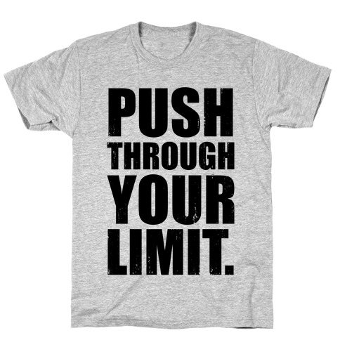Push Through Your Limit (Tank) T-Shirt