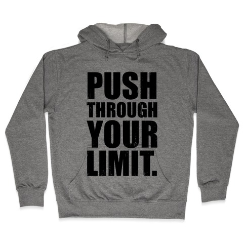 Push Through Your Limit (Tank) Hooded Sweatshirt