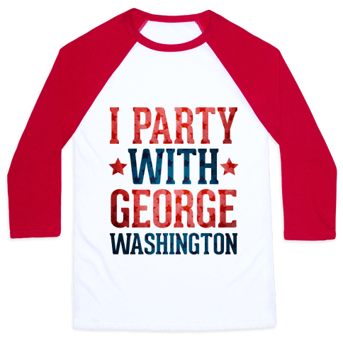 I Party With George Washington