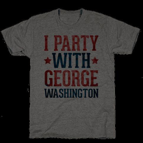 I Party With George Washington