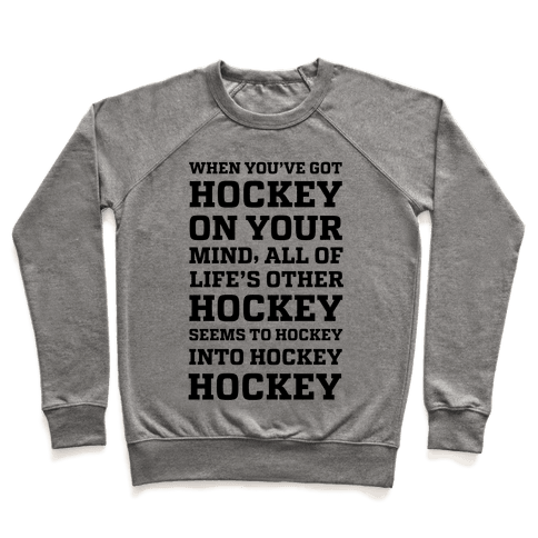 When You've Got Hockey On Your Mind.... Pullover