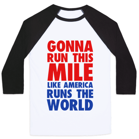 Run This Mile Like America Runs the World Baseball Tee