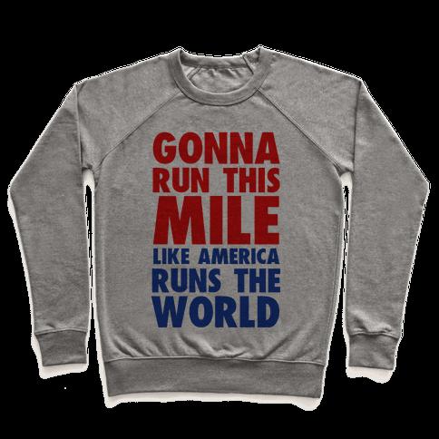 Run This Mile Like America Runs the World Pullover
