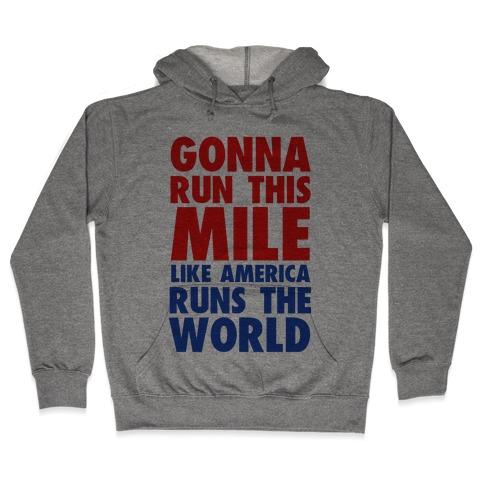 Run This Mile Like America Runs the World Hooded Sweatshirt